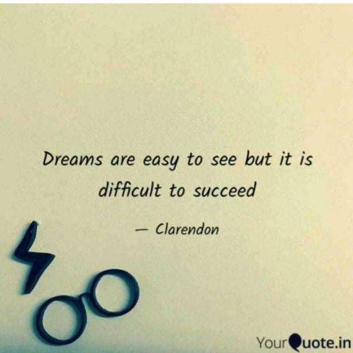 Motivation Status - Dreams are easy to see but it is difficult to succeed - Clarendon YourQuote . in - ShareChat