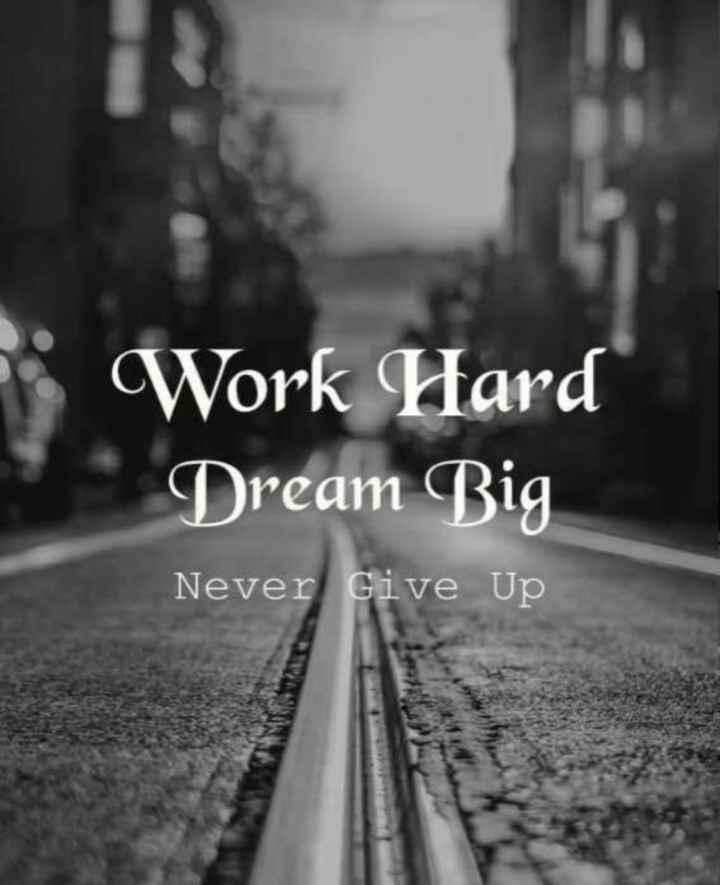 Motivation Status - Work Hard Dream Big Never Give Up - ShareChat
