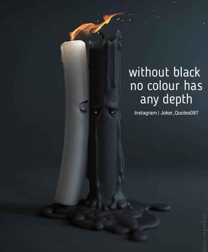 Motivation Status - without black no colour has any depth Instagram | Joker _ Quotes087 ikita veprikov - ShareChat