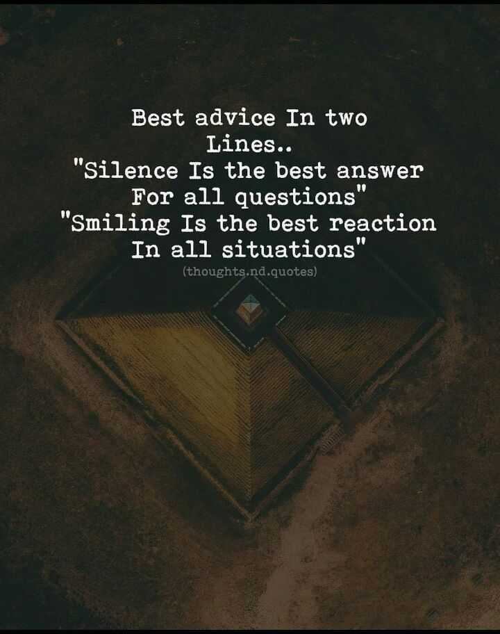 Motivation Status - Best advice In two Lines . . Silence Is the best answer For all questions Smiling Is the best reaction In all situations ( thoughts . nd . quotes ) - ShareChat