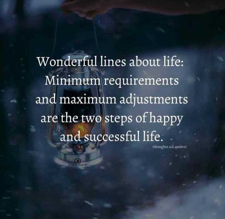 Motivation Status - Wonderful lines about life : Minimum requirements and maximum adjustments are the two steps of happy and successful life . ( thoughts . nd quotes ) - ShareChat