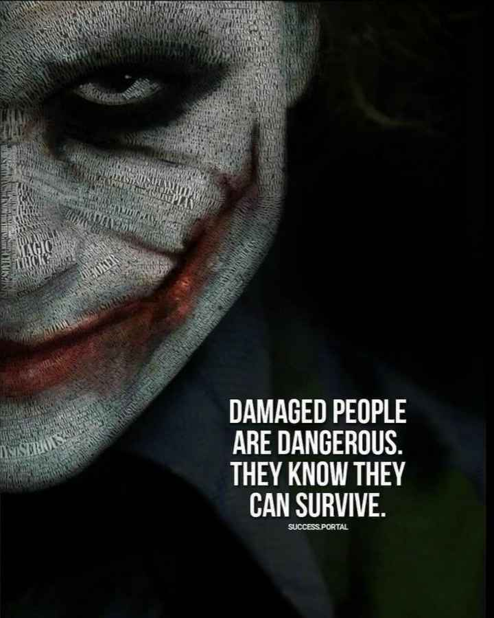 👍 Motivational Quotes✌ - IN CHAOSUS UNITS 19 DAMAGED PEOPLE ARE DANGEROUS . THEY KNOW THEY CAN SURVIVE . SUCCESS . PORTAL - ShareChat