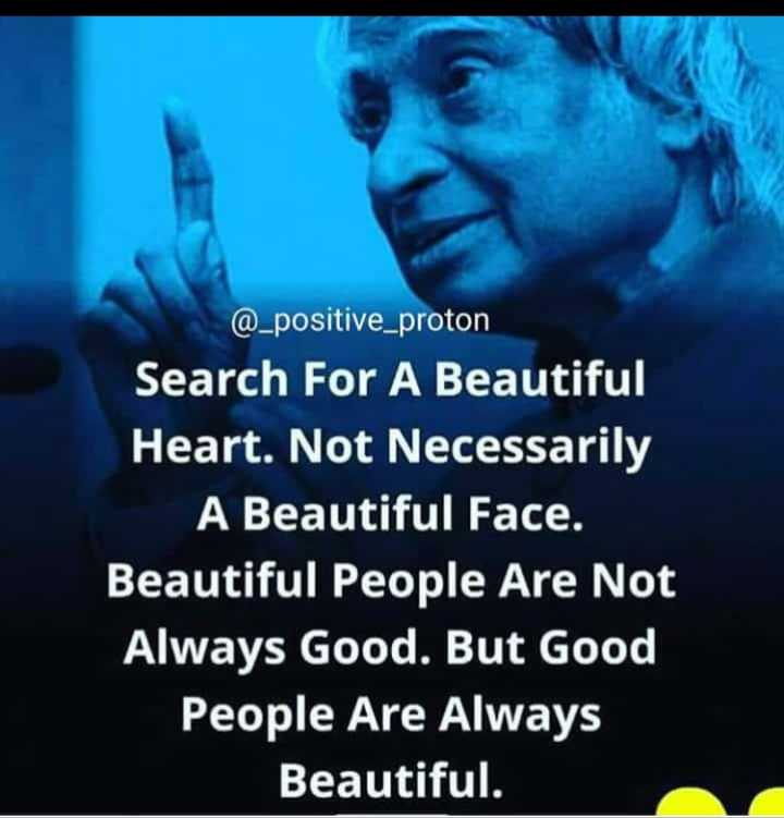 👍 Motivational Quotes✌ - @ _ positive _ proton Search For A Beautiful Heart . Not Necessarily A Beautiful Face . Beautiful People Are Not Always Good . But Good People Are Always Beautiful . - ShareChat