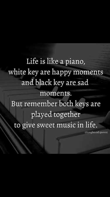 👍 Motivational Quotes✌ - Life is like a piano , white key are happy moments and black key are sad moments . But remember both keys are played together to give sweet music in life . ( thoughts . nd . quotes ) - ShareChat