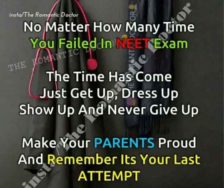 Motivational Thoughts - insta / The Romantic Doctor No Matter How Many Time You Faileddn NEET Exam THE HOMBUTTON The Time Has Come Just Get Up , Dress Up Show Up And Never Give Up Make Your PARENTS Proud And Remember Its Your Last ATTEMPT - ShareChat