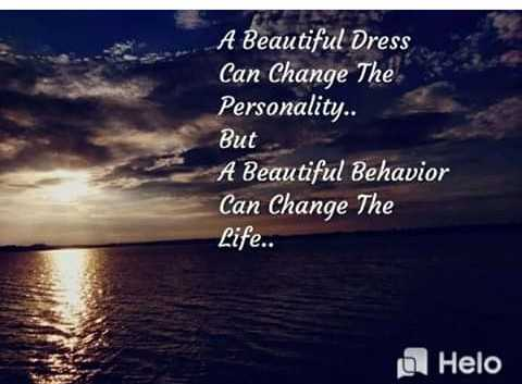 👍 Motivational Video✌ - A Beautiful Dress Can Change The Personality . . But A Beautiful Behavior Can Change The Life . . - ShareChat