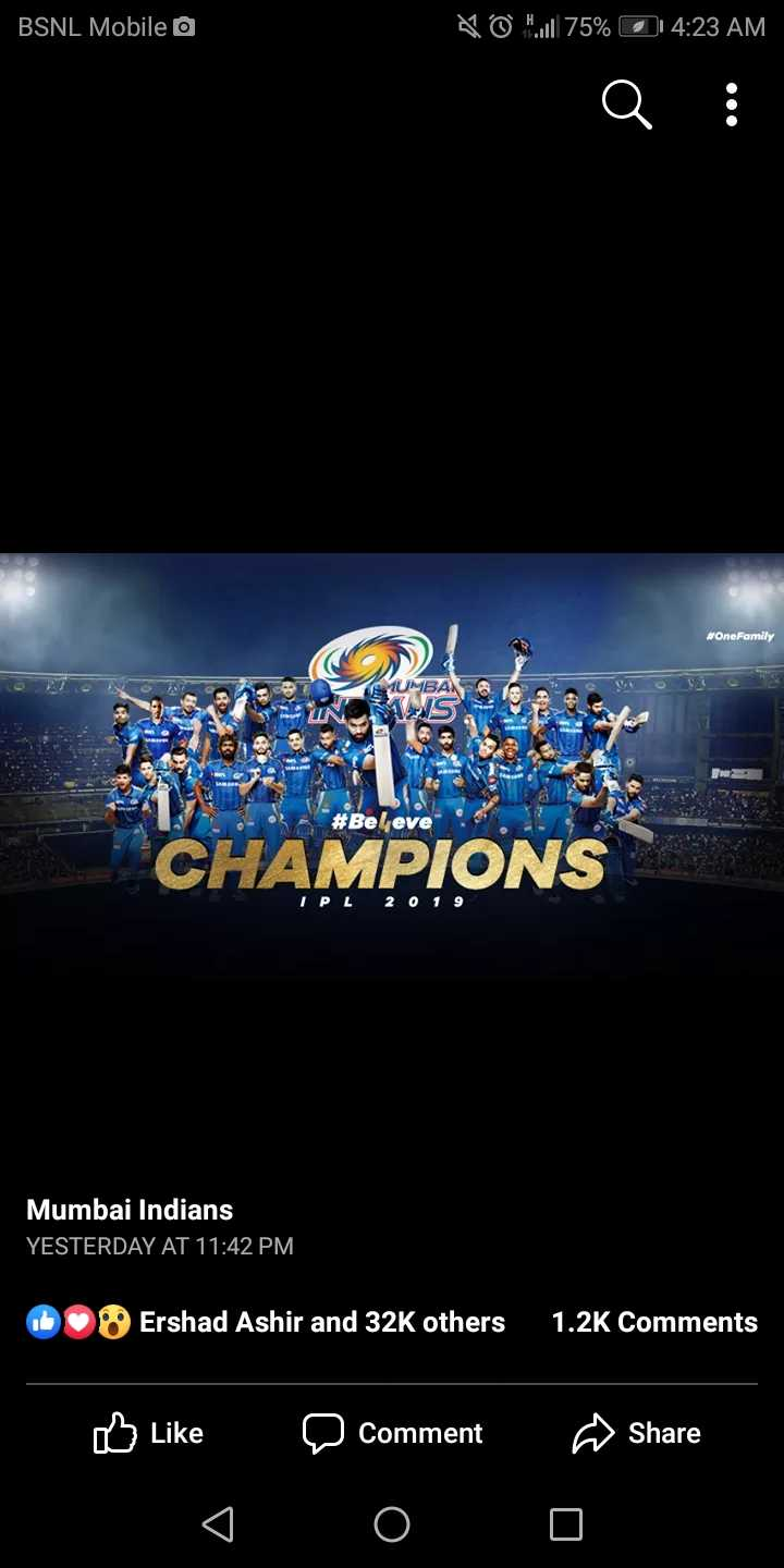 Mumbai Indians Win IPL - BSNL Mobile 0 1 . . 75 % 14 : 23 AM # OneFamily UMBAN # Beleve CHAMPIONS IPL 20 1 9 Mumbai Indians YESTERDAY AT 11 : 42 PM • Ershad Ashir and 32K others 1 . 2K Comments Like D Comment Share - ShareChat