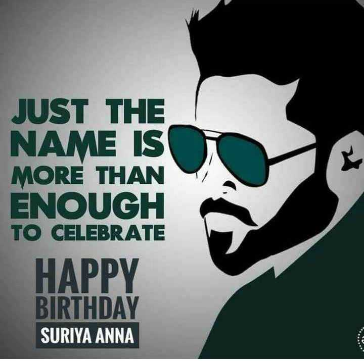 🤝My dear சூர்யா - JUST THE NAME IS MORE THAN ENOUGH TO CELEBRATE HAPPY BIRTHDAY SURIYA ANNA - ShareChat