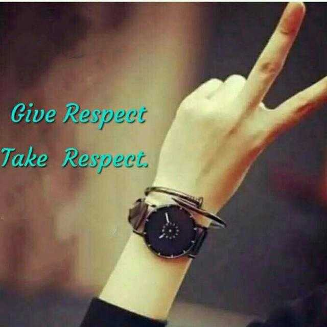 My life My rules - Give Respect Take Respect . - ShareChat
