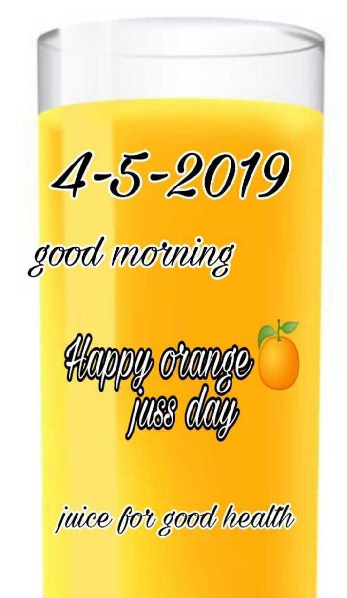 National orange juice day - 4 - 5 - 2019 good morning Clappe orange juice for good health - ShareChat