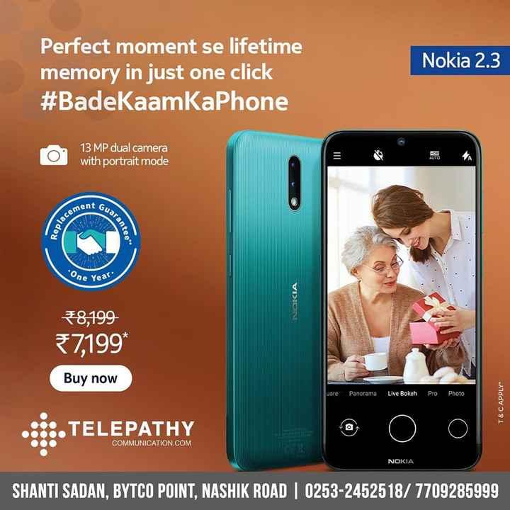 📱Nokia ਲਵਰਜ਼ - Nokia 2 . 3 Perfect moment se lifetime memory in just one click # BadekaamKaPhone Co 13 MP dual camera with portrait mode ment Gu Replace arantee . One Year NOKIA 8 , 199 7 , 199 * Buy now uare Panorama Live Bokeh Pro Photo T & C APPLY ELEPATHY COMMUNICATION . COM NOKIA SHANTI SADAN , BYTCO POINT , NASHIK ROAD   0253 - 2452518 / 7709285999 - ShareChat