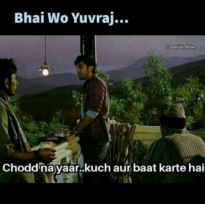 🏆 PAK 🇵🇰 vs AUS 🇦🇺 🏏 - Bhai Wo Yuvraj . . . ©Danish _ khan Chodd na yaar . . aur baat karte hai - ShareChat
