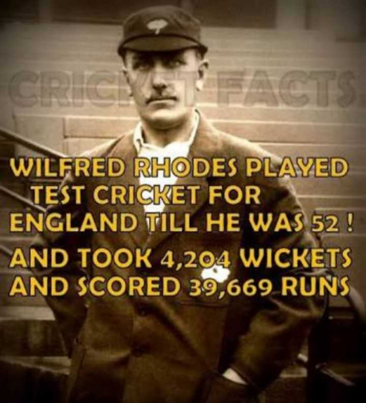 🏆 PAK 🇵🇰 vs NZ 🇳🇿 🏏 - WILFRED RHODES PLAYED TEST CRICKET FOR ENGLAND TILL HE WAS 52 ! AND TOOK 4 , 204 WICKETS AND SCORED 39 , 669 RUNS - ShareChat