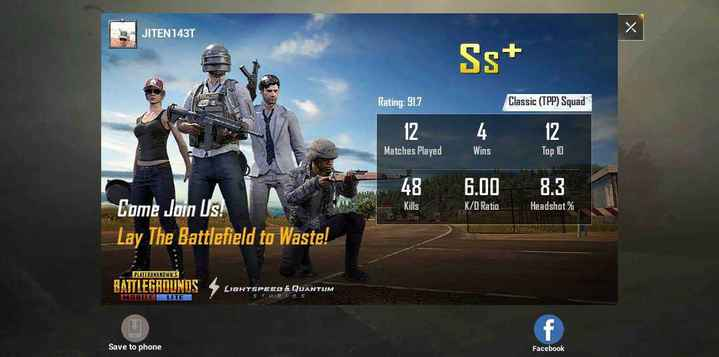 🔫 PUBG - JITEN 143T Sst Rating : 917 Classic ( TPP ) Squad 4 Matches Played Wins Top 10 48 6 . 00 8 . 3 Kills KO Ratio Headshot % Come Join Us ! Lay The Battlefield to Waste ! PLAYERUNKNOWN ' S BATTLEGROUNDS LONTA PERDA LIGHTSPEED & QUANTUM 53 . 5 MILLILE LITE Save to phone Facebook - ShareChat
