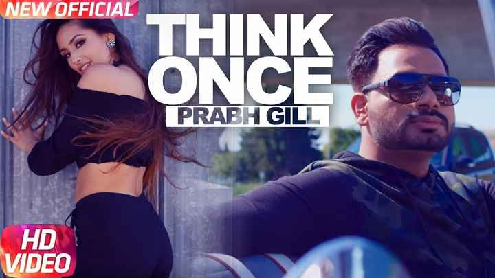 🏸PV sandhu - NEW OFFICIAL THINK ONCE PRABH GILL HD VIDEO - ShareChat