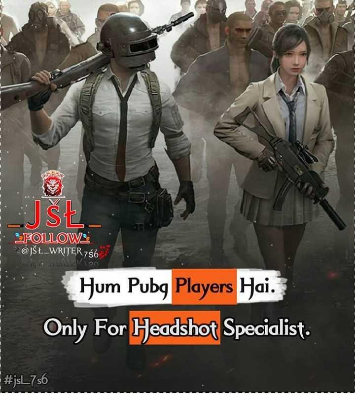 Pubg Game - USŁ _ FOLLOW @ JŠŁ _ WRITER 766 WILLET 20 Hum Pubg Players Hai . Only For Headshot Specialist . # jsL7s6 - ShareChat