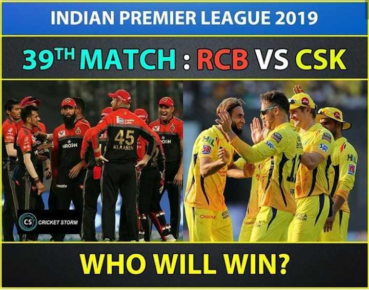 🏏RCB vs CSK - INDIAN PREMIER LEAGUE 2019 39TH MATCH : RCB VS CSK ROON KLAASEN CHAR CS ) CRICKET STORM WHO WILL WIN ? - ShareChat