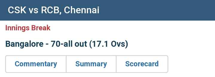 RCB vs CSK - | CSK Vs RCB , Chennai Innings Break Bangalore - 70 - all out ( 17 . 1 Ovs ) Commentary Summary Scorecard - ShareChat