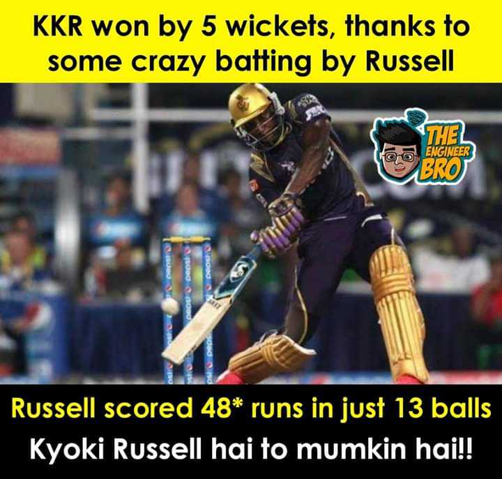 RCB vs KKR - KKR won by 5 wickets , thanks to some crazy batting by Russell ENGINEER BRO S . ORD pat pe Russell scored 48 * runs in just 13 balls Kyoki Russell hai to mumkin hai ! ! - ShareChat