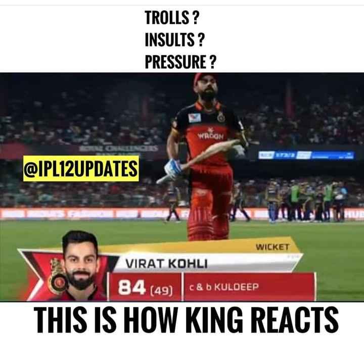 🔴 RCB vs KKR 💜 - TROLLS ? INSULTS ? PRESSURE ? WRCON @ IPL12UPDATES WICKET VIRAT KOHLI 84 ( 49 ) c & KULDEEP THIS IS HOW KING REACTS - ShareChat