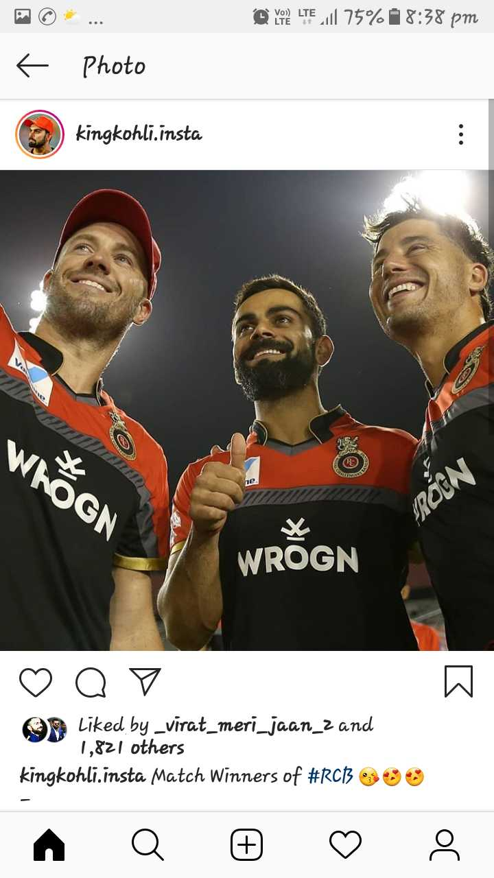 🔴 RCB vs KXIP 💗 - @ VOR LTE 11 75 % 08 : 38 pm < Photo kingkohli . insta WAOGN ne . ROEN WROGN ♡ OP On Liked by _ virat _ meri _ jaan _ z and 1 , 821 others kingkohli . insta Match Winners of # RCB O A Q @ ♡ : - ShareChat