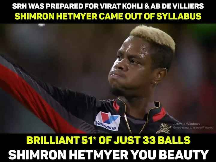 🏏RCB vs SRH - SRH WAS PREPARED FOR VIRAT KOHLI & AB DE VILLIERS SHIMRON HETMYER CAME OUT OF SYLLABUS Valvoline Activate Windows Go to Settinas to activate Windows BRILLIANT 51 * OF JUST 33 BALLS SHIMRON HETMYER YOU BEAUTY - ShareChat
