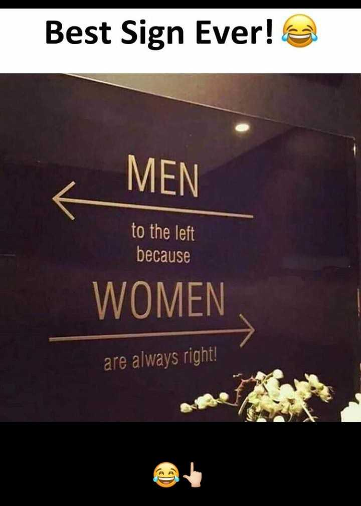 RESPECTWOMEN 🙏🙏 - Best Sign Ever ! MEN to the left because WOMEN are always right ! - ShareChat