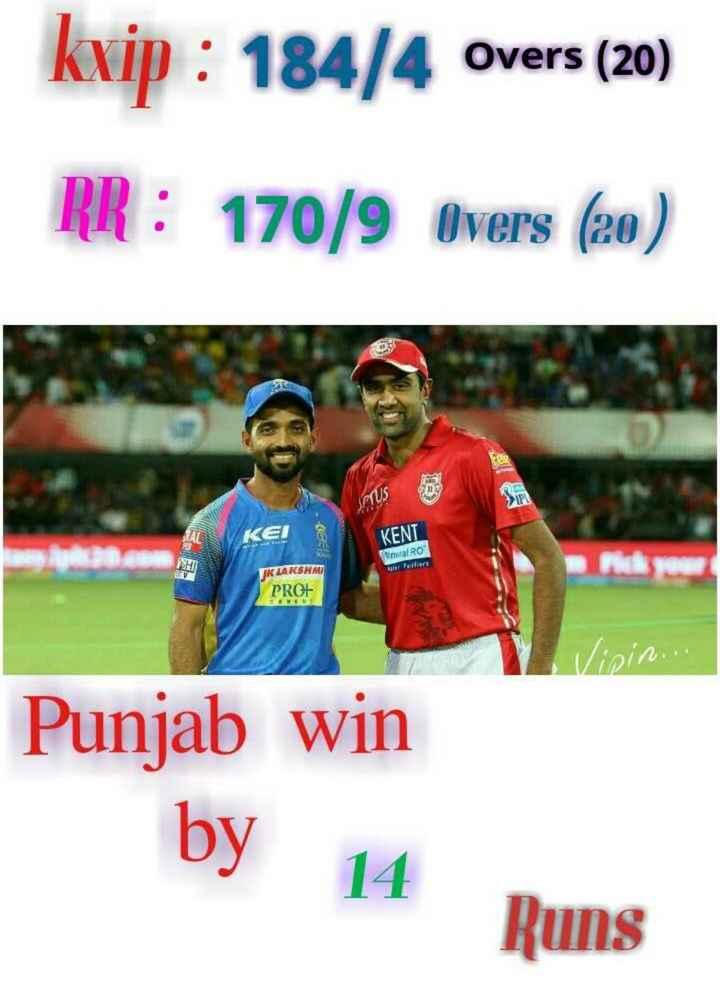 💙 RR vs KXIP 💗 - kuip : 184 / 4 overs ( 20 ) RR : 170 / 9 Overs ( 20 ) KEI DR . com KENT inwal RO Pertant Nelson FK LAKSHMI PROH Sizin . . Punjab win by 14 Runs - ShareChat