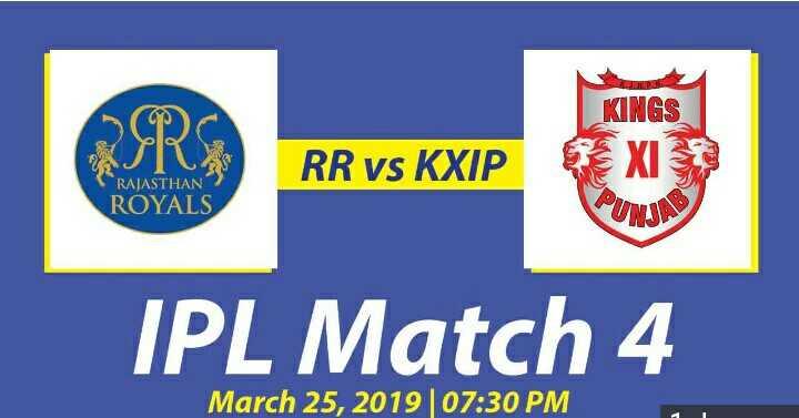 RR vs KXIP - OT RR VS KXIP KINGS XI PUNI RAJASTHAN ROYALS IPL Match 4 March 25 , 2019 | 07 : 30 PM - ShareChat
