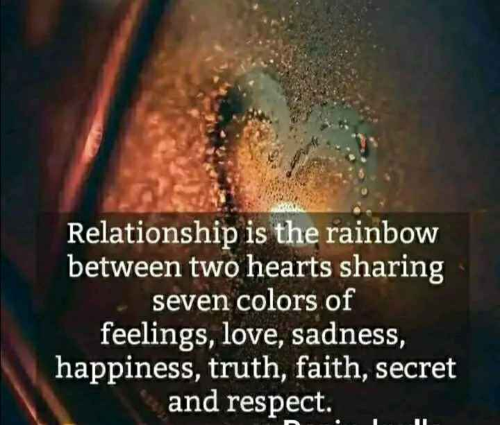 Relationship_goals😍 - Relationship is the rainbow between two hearts sharing seven colors of feelings , love , sadness , happiness , truth , faith , secret and respect . S IT - ShareChat