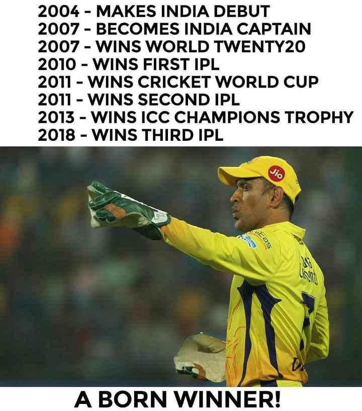 🔶 SRH vs CSK 💛 - 2004 - MAKES INDIA DEBUT 2007 - BECOMES INDIA CAPTAIN 2007 - WINS WORLD TWENTY20 2010 - WINS FIRST IPL 2011 - WINS CRICKET WORLD CUP 2011 - WINS SECOND IPL 2013 - WINS ICC CHAMPIONS TROPHY 2018 - WINS THIRD IPL Jio DIS A BORN WINNER ! - ShareChat