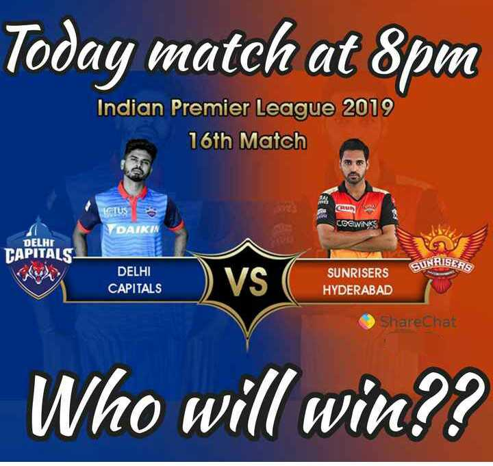 🏏SRH vs DC🏏 - Today match at 8pm Indian Premier League 2019 16th Match DAIKI DELHI CAPITALS SUNRISER DELHI CAPITALS SUNRISERS HYDERABAD ShareChat Who will win ? ? - ShareChat