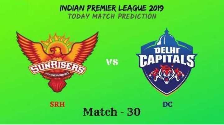 🏏 SRH 🔶 vs DC 🔷 - INDIAN PREMIER LEAGUE 2019 TODAY MATCH PREDICTION DELHI VS TAPITALS CUNRISERS SRH DC Match - 30 - ShareChat