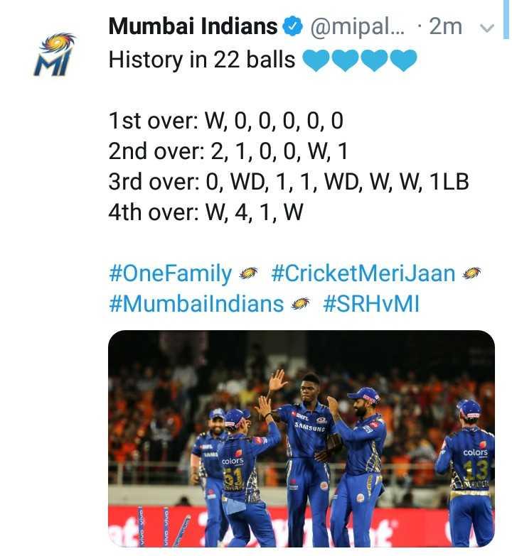 🏏SRH vs MI - @ mipal . . . · 2mv | Mumbai Indians History in 22 balls 1st over : W , 0 , 0 , 0 , 0 , 0 2nd over : 2 , 1 , 0 , 0 , W , 1 3rd over : 0 , WD , 1 , 1 , WD , W , W , 1LB 4th over : W , 4 , 1 , W # OneFamily o # CricketMeriJaan o # Mumbailndians # SRHYMI . SAMSUNG colors colors ا يه عليه الية ازمة - ShareChat