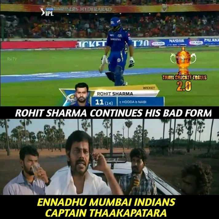 🏏 SRH vs MI - SIPS HYDERABAD CALARI ICKET 20 NASHIK FOR PURE TAMIL CRICKET TROLLS 2 . 0 | 11 14 ) WICKET ROHIT SHARMA 11 ( 14 ) CHOOCAD NABI ROHIT SHARMA CONTINUES HIS BAD FORM ENNADHU MUMBAI INDIANS CAPTAIN THAAKAPATARA - ShareChat