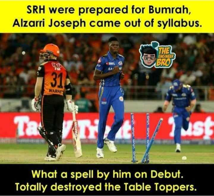 🏏 SRH 🔶 vs MI 🔵 - SRH were prepared for Bumrah , Alzarri Joseph came out of syllabus . THE ENGINEER BRO SA ! WARNE Ta What a spell by him on Debut . Totally destroyed the Table Toppers . - ShareChat