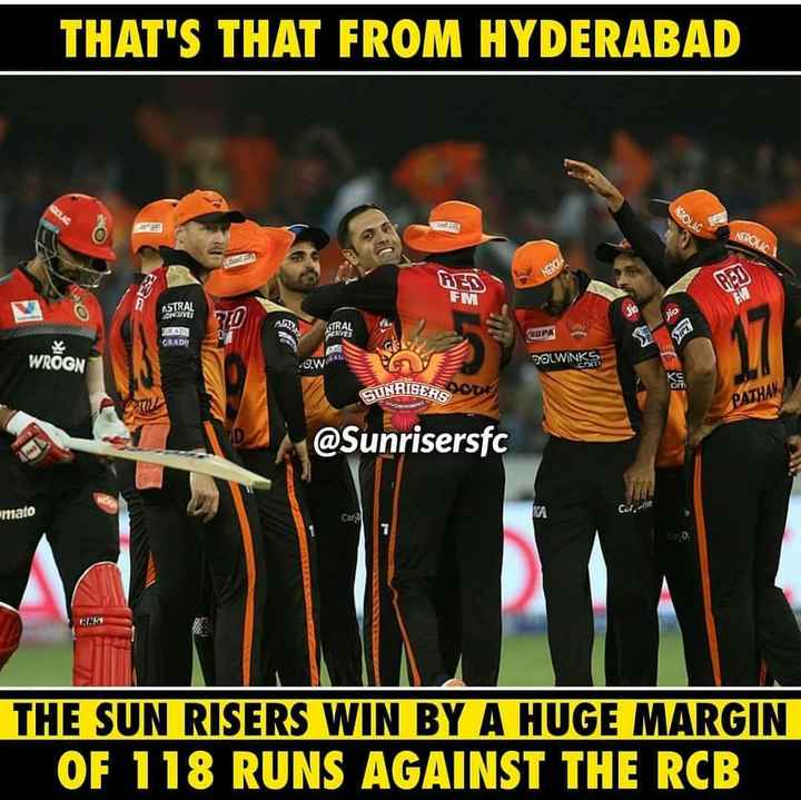 🏏SRH vs RCB - THAT ' S THAT FROM HYDERABAD NEROUS STRAL DESIVES A STRAL ADE ( AUPA GRADO WROGN DOLWINKS QW SUNRISEHSODE PATHANA @ Sunrisersfc amato THE SUN RISERS WIN BY A HUGE MARGIN OF 118 RUNS AGAINST THE RCB - ShareChat