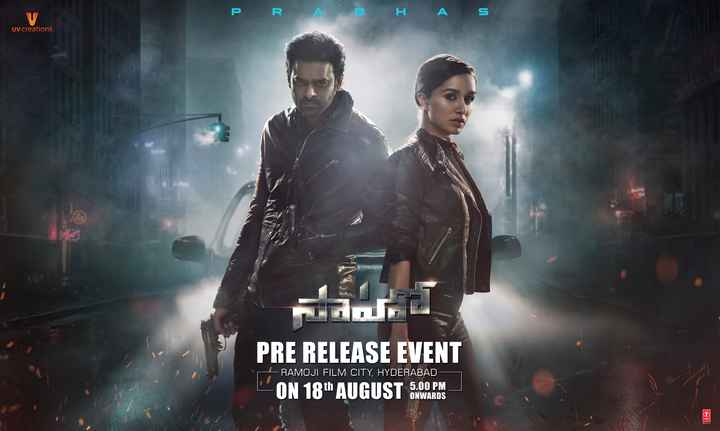 Saaho - P . R . A B H A s UV creations PRE RELEASE EVENT L - ON 18th AUGUST WAWARDS RAMOJI FILM CITY , HYDERABAD 5 . 00 PM ONWARDS - ShareChat