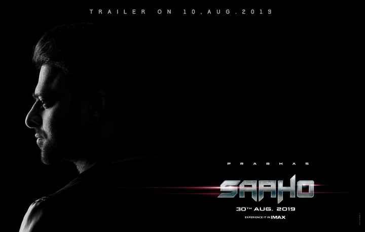Saaho - TRAILER ON 10 , AUG . 20 i 9 P R А в н 5 SAAHO 30TH AUG . 2019 EXPERIENCE IT IN IMAX ANIL KUMAR UN - ShareChat
