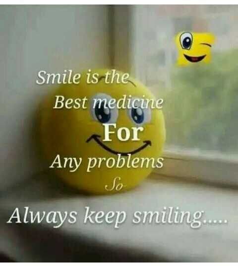😀 Share A Smile - Smile is the Best medicine For Any problems So Always keep smiling . . . . - ShareChat