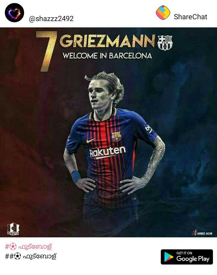 🇪🇸 Spanish La Liga - @ shazzz2492 ShareChat GRIEZMANN WELCOME IN BARCELONA Rakuten AHMED JASIM # * # # 0 ] šemož / šemoš GET IT ON Google Play - ShareChat
