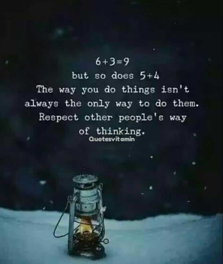 😊 Sunday Thoughts - 6 + 3 = 9 but so does 5 + 4 The way you do things isn ' t always the only way to do them . Respect other people ' s way of thinking . Quotesvitamin - ShareChat