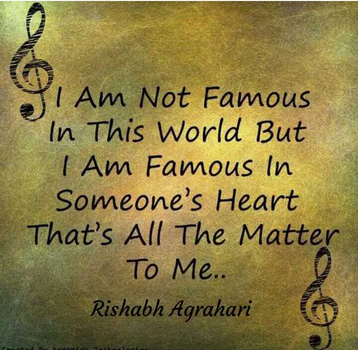Thoughts Of Days - YI Am Not Famous In This World But I Am Famous In Someone ' s Heart That ' s All The Matter TO Me . . Rishabh Agrahari CA - ShareChat