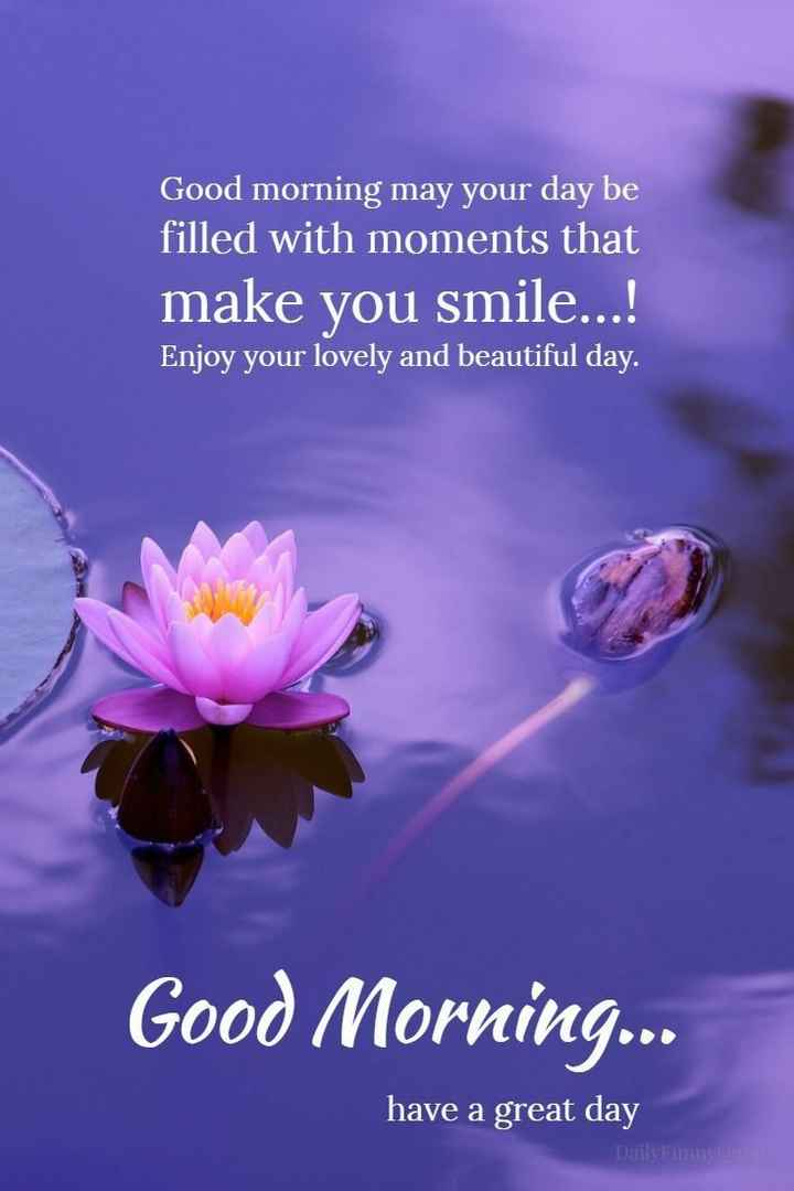 👉 Thursday Thoughts - Good morning may your day be filled with moments that make you smile . . . ! Enjoy your lovely and beautiful day . Good Morning . . . have a great day Dailylum . com - ShareChat