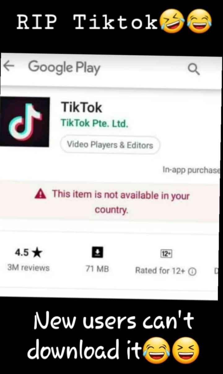 🚫TikTok ಬ್ಯಾನ್ - RIP Tiktok OO + Google Play Tik Tok Pte . Ltd . Video Players & Editors In - app purchase A This item is not available in your country 4 . 5 * 12 3M reviews 71 MB Rated for 12 + 0 0 New users can ' t download it e - ShareChat