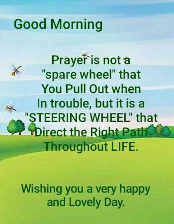Tuesday Thoughts - Good Morning Prayer is not a spare wheel that You Pull Out when In trouble , but it is a STEERING WHEEL that Direct the Right Path Throughout LIFE . Wishing you a very happy and Lovely Day . - ShareChat