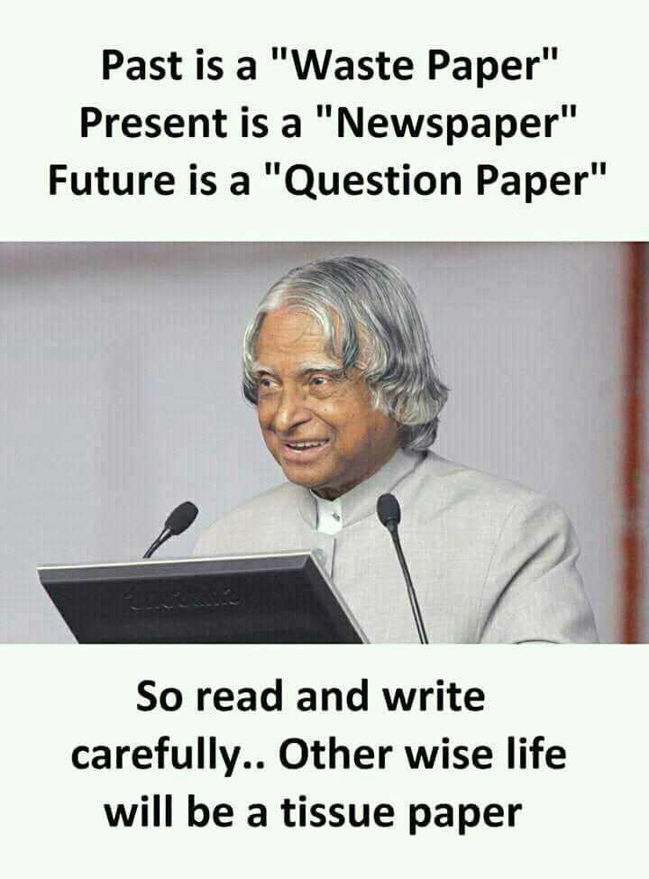 Tuesday Thoughts - Past is a Waste Paper Present is a Newspaper Future is a Question Paper So read and write carefully . . Other wise life will be a tissue paper - ShareChat