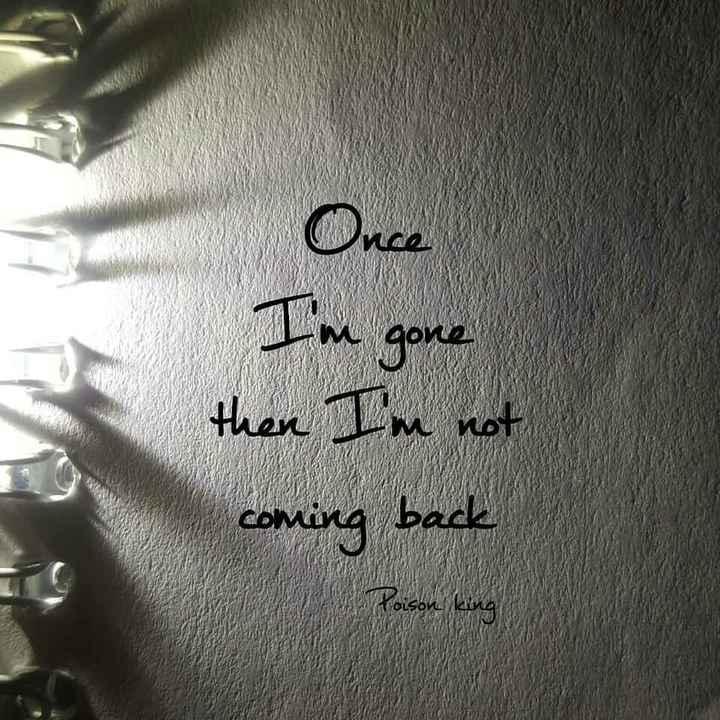🌆 Typoഗ്രഫി - Once I ' m gone then I ' m not coming back Hoison King - ShareChat