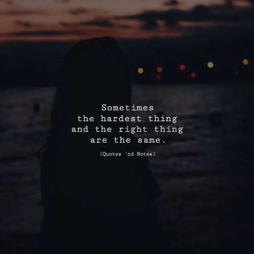 🌆 Typoഗ്രഫി - Sometimes the hardest thing and the right thing are the same . ( Quotes ' nd Notes ) - ShareChat