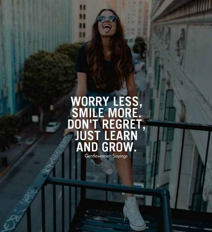 🌆 Typoഗ്രഫി - WORRY LESS , SMILE MORE . DON ' T REGRET JUST LEARN AND GROW . Gentlewomen Sayings - ShareChat